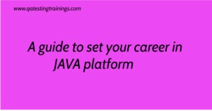 A guide to set your career in JAVA platform