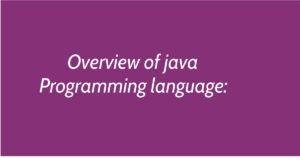 Overview of java programming language
