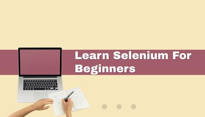 LEARN SELENIUM FOR BEGINNERS