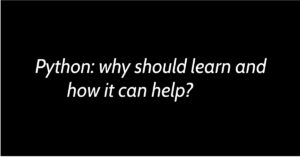 Python: why should learn and how it can help?