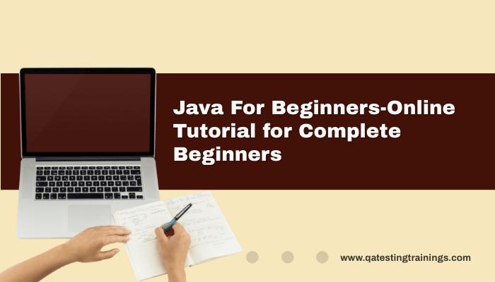 Java For Beginners-Online Tutorial for Complete Beginners