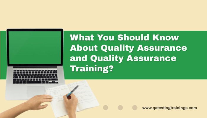 What You Should Know About Quality Assurance and Quality Assurance Training?