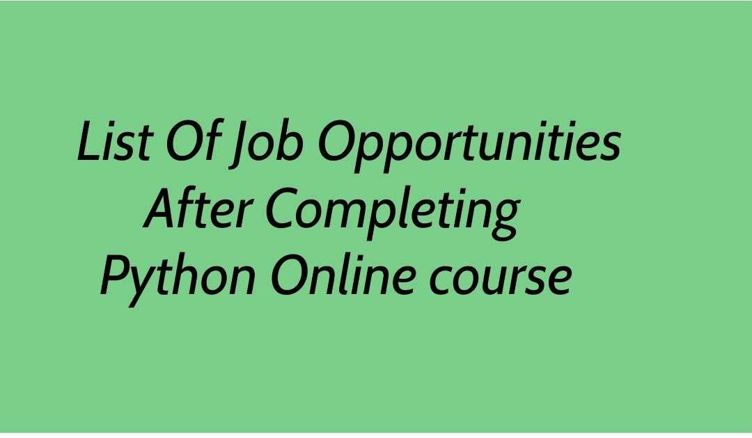 List Of Job Opportunities After Completing Python Online course