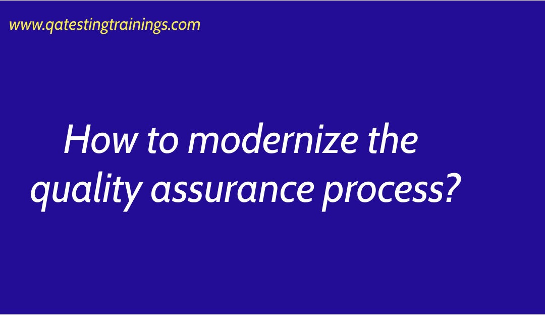 How to modernize the quality assurance process?