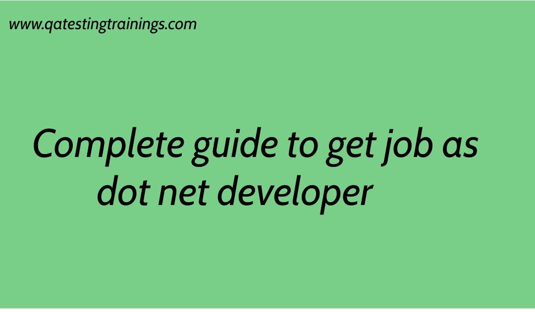 Complete guide to get job as dot net developer
