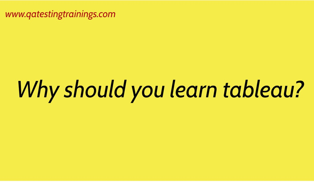 Why should you learn tableau?